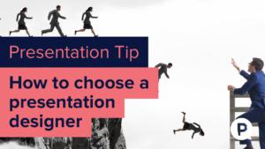 How to choose a presentation designer